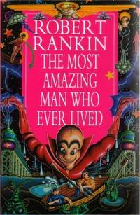 Most Amazing Man Who Ever Lived, The