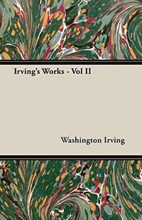 image of Irving's Works - Vol II