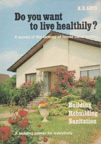 Do You Want to Live Healthily? A jSurvey of the Biology of House Construction