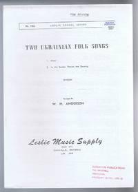 Two Ukrainian Folk Songs: 1. Alone; 2. In the Garden Flowers are Growing. Leslie School Series No. 1063