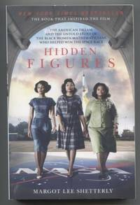 Hidden Figures ; Mathematicians Who Helped Win the Space Race The American  Dream and the Untold Story of the Black Women Mathematicians Who Helped  Win the Space Race