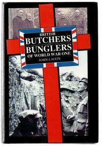 British Butchers and Bunglers of World War One