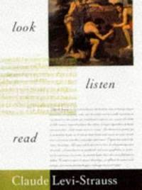 Look, Listen, Read by Claude L?vi-Strauss - Hardcover - 1997 - from ThriftBooks (SKU: G0465068804I3N00)