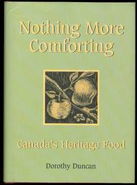 image of NOTHING MORE COMFORTING: CANADA'S HERITAGE FOOD.