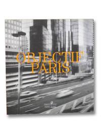 Objectif Paris: Images de la Ville a Travers Cinq Collections Photographiques Parisiennes