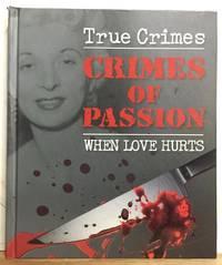 True Crime: Crimes of Passion, When Love Hurts