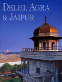 Delhi, Agra and Jaipur (Our World in Colour)