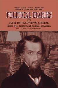 POLITICAL DIARIES OF THE AGENT TO GOVERNOR-GEN by PIONEER PRESS - Hardcover - 2005 - from Sang-e-Meel Publications (SKU: Biblio318)