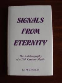 image of Signals From Eternity  -  The Autobiography of a 20th Century Mystic