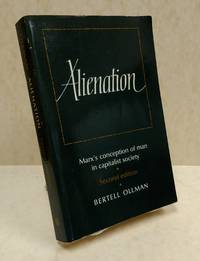 Alienation: Marx's Conception of Man in a Capitalist Society (Cambridge Studies in the History and Theory of Politics) by  Bertell Ollman - Paperback - 1977-01-28 - from The Book House in Dinkytown (SKU: 216277)