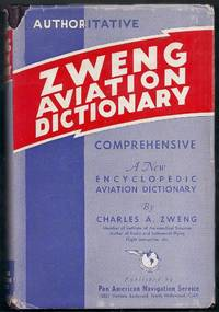 Authoritative Zweng Aviation Dictionary Comprehensive.  A New Encyclopedic Aviation Dictionary