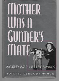 Mother Was A Gunner's Mate ( World War 2 In The Waves )