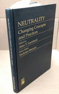 NEUTRALITY: CHANGING CONCEPTS AND PRACTICES