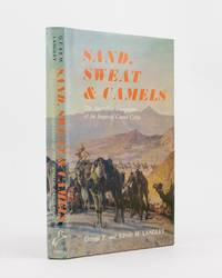 Sand, Sweat and Camels. The Australian Companies of the Imperial Camel Corps