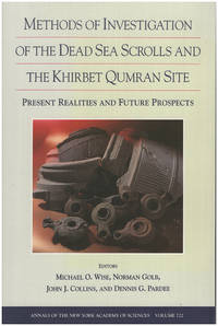 Methods of Investigation of the Dead Sea Scrolls and the Khirbet Qumran Site: Present Realities and Future Prospects (Annals of the New York Academy)