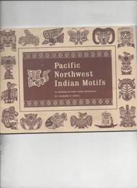 Pacific Northwest Indian Motifs; 16 Reproductions From Originals