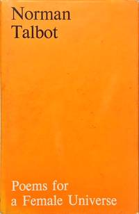 Poems for a Female Universe by  Norman Talbot - Hardcover - from Dial a Book and Biblio.co.uk