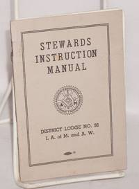image of Stewards instruction manual District lodge no. 93 [with] Supplement shop stewards instruction manual [Local no. 565]