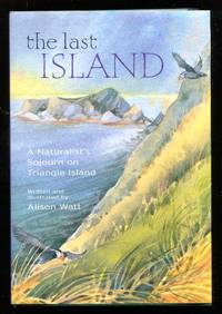 image of The Last Island: A Naturalist's Sojourn on Triangle Island