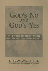 Gods No and Gods Yes The Proper Distinction Between Law and Gospel
