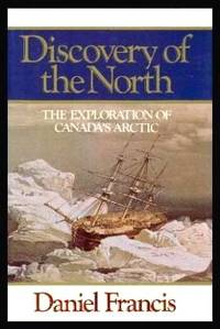 image of DISCOVERY OF THE NORTH - The Exploration of Canada's Arctic