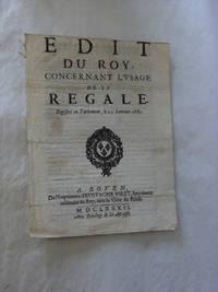 EDIT DU ROY, Concernant l'Usage de la Régale. Registrée au Parlement, le 24...
