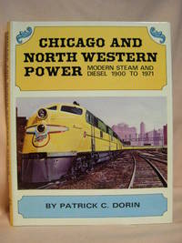 image of CHICAGO AND NORTH WESTERN POWER, MODERN STEAM AND DIESEL 1900 TO 1971
