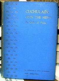 Cuchulain. A Cycle of Irish Plays with Oisin The Hero by Varian, Suseen and John Varian