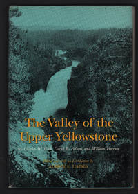 The Valley of the Upper Yellowstone: An Exploration of the Headwaters of the Yellowstone River in the Year 1869