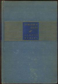 EYELESS IN GAZA, Huxley, Aldous