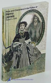 Plots and Characters in the Fiction of Henry James