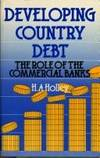 Developing Country Debt: The Role of Commercial Banks (Chatham House Papers)