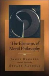 The Elements of Moral Philosophy by James Rachels - Paperback - 2011-12-01 - from Books Express and Biblio.com