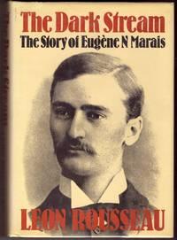 THE DARK STREAM, : the Story of Eugene Marais