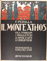 Il Monte Athos - La storia, i monasteri, le opere d'arte, le biblioteche.