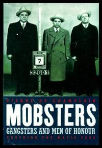MOBSTERS, GANGSTERS AND MEN OF HONOUR: Cracking The Mafia Code