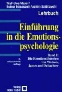 Einführung in die Emotionspsychologie, Bd.1, Die Emotionstheorien von Watson, James und...