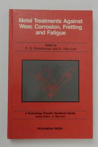 Metal Treatments Against Wear, Corrosion, Fretting and Fatigue