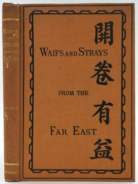 image of Waifs and Strays from the far East, being a series of disconnected essays on matters relating to China