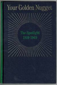 image of Your Golden Nugget: The Spotlight 1919-1969
