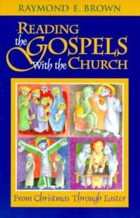 Reading the Gospels with the Church : From Christmas Through Easter by Raymond E. Brown - Paperback - 1996 - from ThriftBooks (SKU: G0867162686I3N00)
