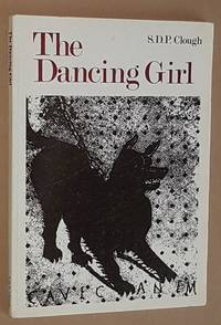 The Dancing Girl: an anthology of late Roman poetry and prose by S D P Clough [trans] - Paperback - 1982 - from Nigel Smith Books (SKU: 19103011-204)