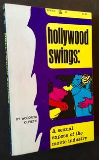 Hollywood Swings: A Sexual Expose of the Movie Industry