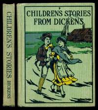image of CHILDREN'S STORIES FROM DICKENS, or, STORIES FROM DICKENS - Retold for Children