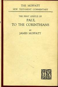 image of THE FIRST EPISTLE OF PAUL TO THE CORINTHIANS (Moffatt NT Commentaries)