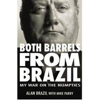 Both Barrels from Brazil: My War Against the Numpties