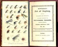 Bowlker's Art of Angling, Greatly Improved; Containing Directions for Fly-Fishing, Trolling, Bottom-Fishing, Making Artificial Flies, &c. &c.