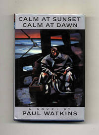 Calm at Sunset, Calm at Dawn  - 1st Edition/1st Printing