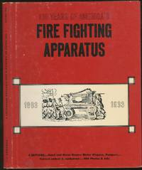 100 Years of America's Fire Fighting Apparatus