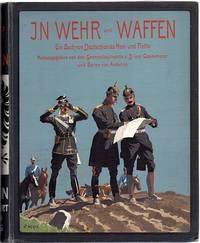 In Wehr Und Waffen. Ein Buch Deutschlands Heer Und Flotte